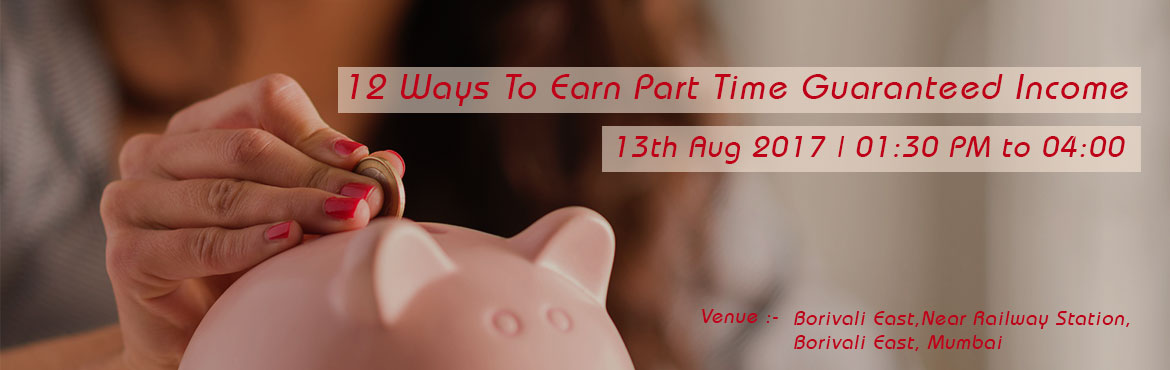 12 Ways To Earn Part Time Guaranteed Income