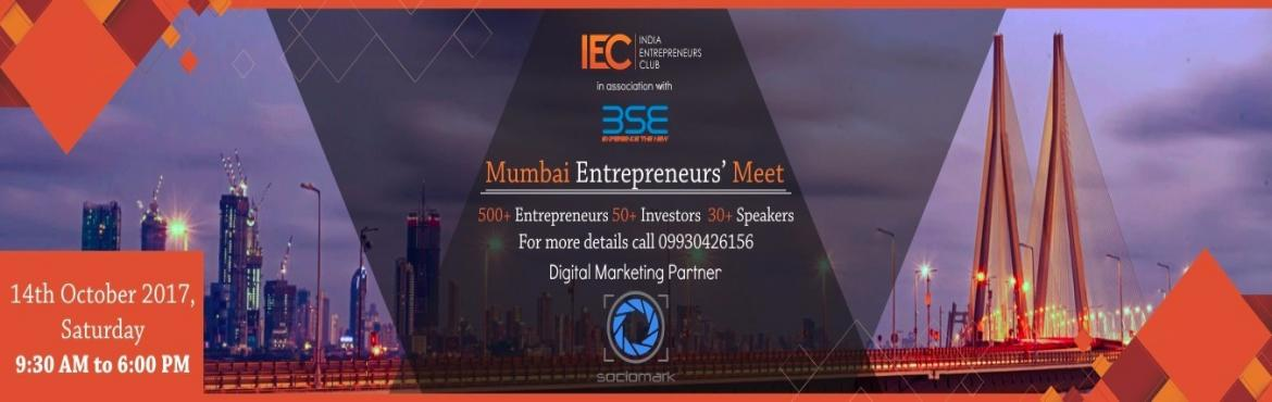 Book Online Tickets for Mumbai Entrepreneurs Meet, Mumbai.  Mumbai Entrepreneurs Meet in its 3rd Season invites all the aspiring, Startups and mid level Entrepreneurs for a Full day Conference in association with Bombay Stock Exchange.  The full day conference will be witnessed by 500+ Entr