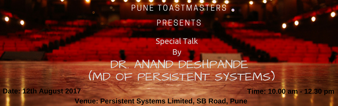 Book Online Tickets for Pune Toastmasters - Special Talk by Dr. , Pune. Join and listen to the MD of Persistent Systems Dr. Anand Deshpande on \'How to plan your career\'. Note: This event is open to all.