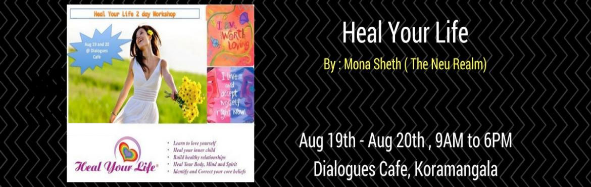 Book Online Tickets for Heal Your Life, Bengaluru. Our thoughts create our reality. Heal Your Life® is a transformational workshop that has helped millions across the globe create a life they wish by harnessing the power of thought.The Heal Your Life® 2 day workshop covers all aspects o