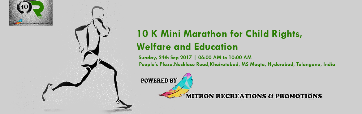 10 K Mini Marathon for  Child Rights, Welfare and Education