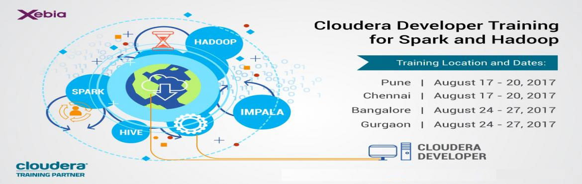 Book Online Tickets for Cloudera Developer Training for Apache S, Gurugram.  Cloudera Developer Training for Spark and Hadoop      Xebia\'s four-day hands-on training course delivers the key concepts and expertise participants need to ingest and process data on a Hadoop cluster using the most up-to-date tools and techni