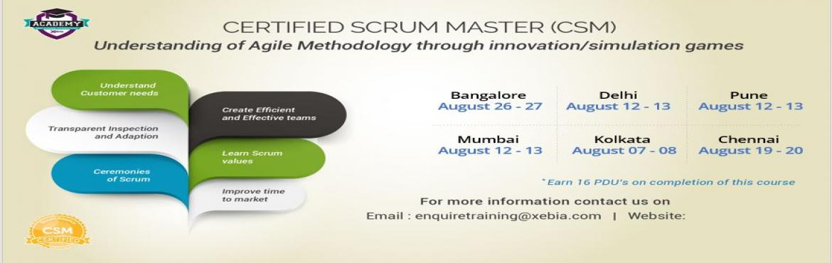 Book Online Tickets for CERTIFIED SCRUM MASTER TRAINING (CSM) | , Bengaluru. CERTIFIED SCRUM MASTER TRAINING (CSM)   Overview : -  Scrum is an agile methodology that can be applied to nearly any project. Though most commonly used in software development, its iterative approach and ability to quickly absorb change ma