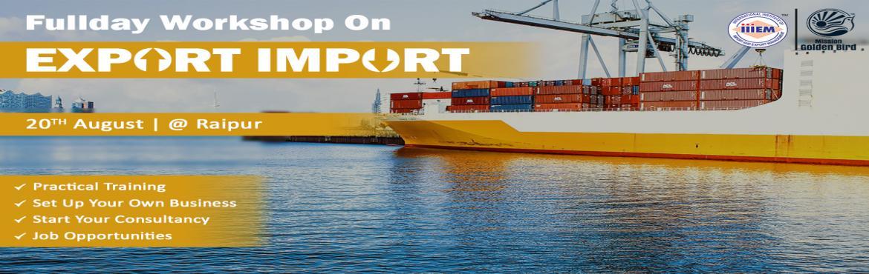 Book Online Tickets for Export Import business Training Workshop, raipur. iIIEM Exim Training Pvt.Ltd                 Exim Workshop in Raipur ( Chattisgarh )        &nb