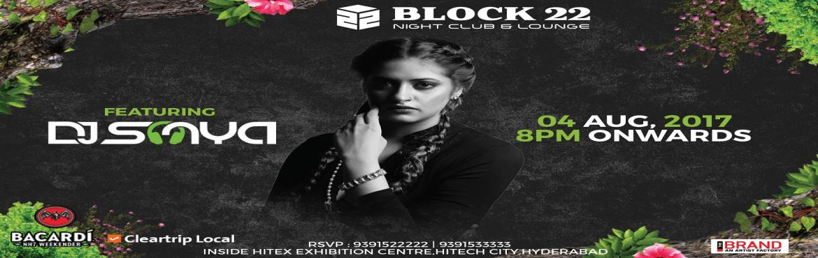 Book Online Tickets for Block 22 Nightclub and Lounge featuring , Hyderabad. Sonya\'s musical journey started when she was 17 years old. Music being her passion, djying came to her naturally. As a young budding talent she started mixing tunes for her friends at various parties. All her mixes were an instant hit. This is when