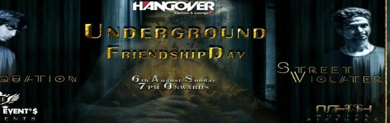 Book Online Tickets for Underground Friendship Day bash, Hyderabad.