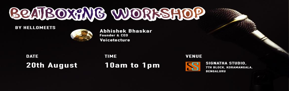 Book Online Tickets for Beatboxing Workshop, Bengaluru.      About the speaker:    Abhishek Bhaskar, Founder & CEO, Voicetecture    India\'s youngest and leading professional Beatboxer & MC, Abhishek has worked with almost 100+ corporate companies for his events He ha