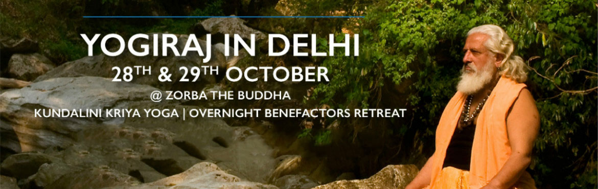 Book Online Tickets for Yogiraj In Delhi  - Kundalini Kriya Yoga, New Delhi.   Kundalini Kriya Yoga Initiation (Basic) & Empowerment   Attend a daylong retreat in Delhi in the month of October, wherein new learners would be instructed, initiated & empowered into the ancient science of Mahavatar Shiv Goraksha
