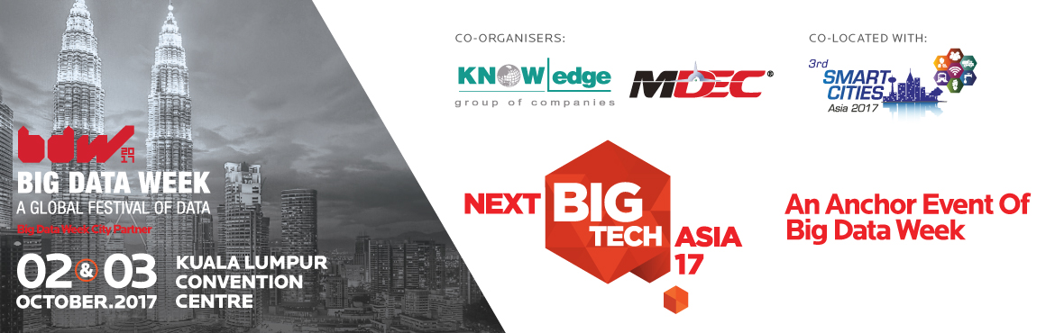Book Online Tickets for NextBigTech Asia 17 - An Anchor Event of, Kuala Lump.       Don\'t miss out on the most exciting big data conference of the region!   Hear from 30+ chief data scientist and thought leaders from the likes of Google and Facebook this October 3 Dedicated tracks on Banking, Healthcare & G