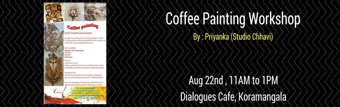 Book Online Tickets for Coffee Painting Workshop, Bengaluru.  Coffee Painting with PriyankaFabulous compositions can be made with just coffee and water on cartridge sheets. The intriguing factor in this art form is how a simple coffee concoction is used to derive different tones, get various patterns