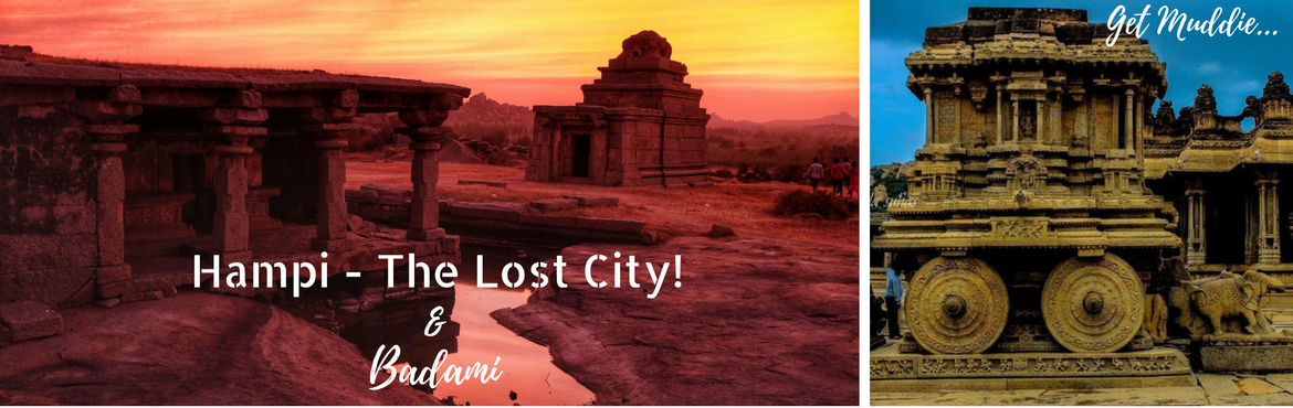 Book Online Tickets for Hampi - The Lost City and Badami | Muddi, Bengaluru.   Let\'s time travel to experience the legacy of one of the India\'s most ancient & prosperous kingdoms of Vijayanagara - The Hampi :)   As we marvel at the historical wonder that is Hampi, since it\'s a long weekend, we will also trave