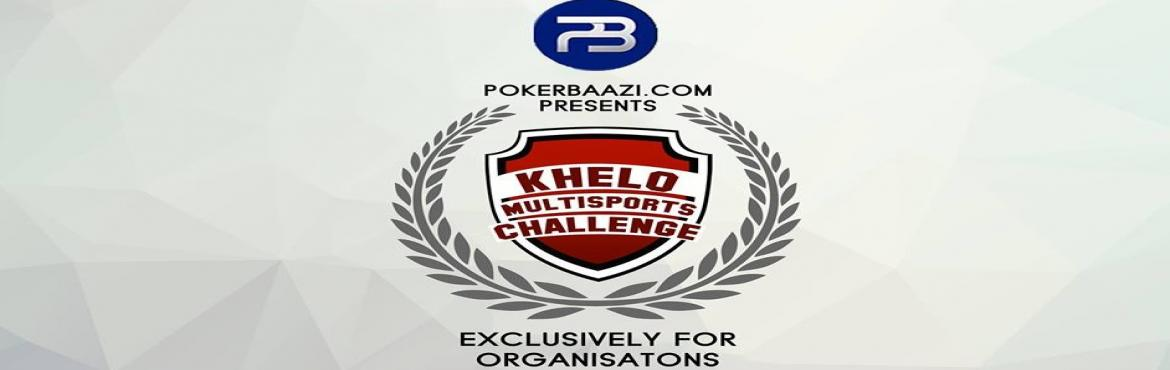 Book Online Tickets for KHELO Multisports Challenge, New Delhi.  PokerBaazi.com presents the KHELO Multi-Sports Challenge, a multi-sport tournament exclusively for corporates featuring Badminton, Table Tennis, Basketball, Cricket, Football & a new special feature of one of India\'s fastest growing sports
