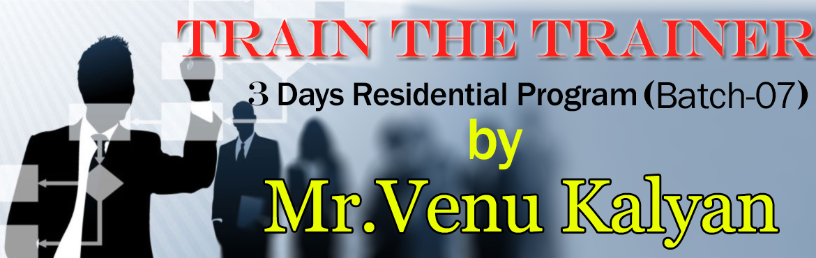 Train The Trainer Program by Mr.Venu Kalyan (Batch-07)
