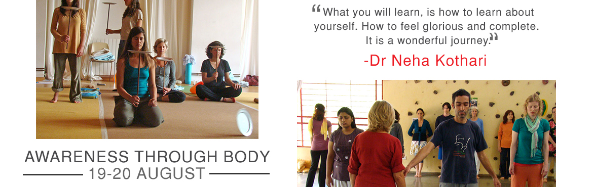 Book Online Tickets for Awareness Through the Body Certification, Mumbai. Through a wide variety of exercises and games, ATB offers individuals opportunities to come to know themselves better, to explore the complexity of their being, and find ways to integrate and harmonise this complexity around the inmost cent