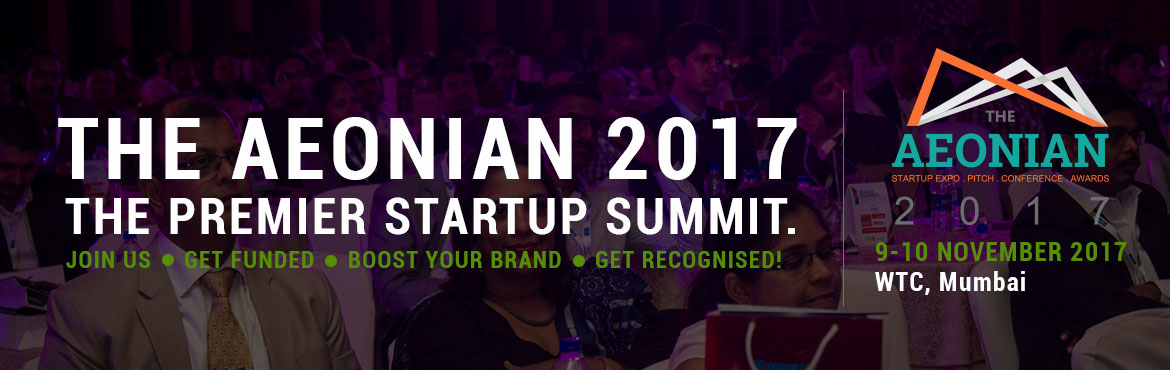 The Aeonian 2017 : StartUp Expo-Pitch-Conf-Awards
