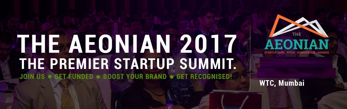 Book Online Tickets for The Aeonian 2017 : StartUp Expo-Pitch-Co, Mumbai.  We will conduct it a 3 days event from 22 – 24 Feb 2018.  This will offer the registered Nominees and exhibitors a complementary extended day. The first 2 days ( 22 & 23 Feb) will be The AEONIAN events and the 3rd&