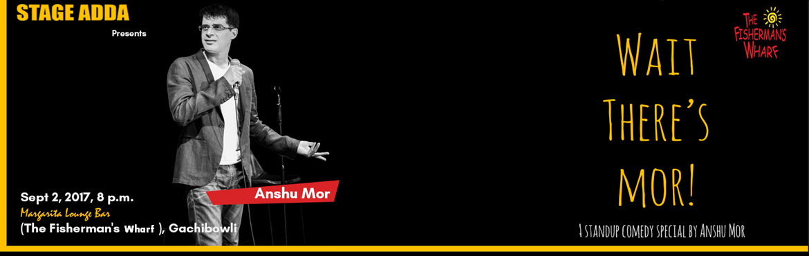 Book Online Tickets for Stage Adda Presents - Wait There is Mor , Hyderabad. A brand new comedy solo special by Anshu Mor with new whacky observations, crazy stories and hilarious take on urban life! He is stylish, he is funny and he is the sophisticated guy from Gurgaon who left a plush job to become a comedian. Recently ack