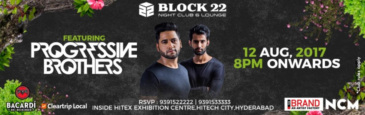 Book Online Tickets for Block 22 Nightclub and Lounge featuring , Hyderabad. Sunny and Karan better known as \'Progressive Brothers\' are one of the most promising stars signed on Dj Tiesto\'s founded \'Black Hole Recordings\' where they have released most of their tracks & official remixes & received immense support