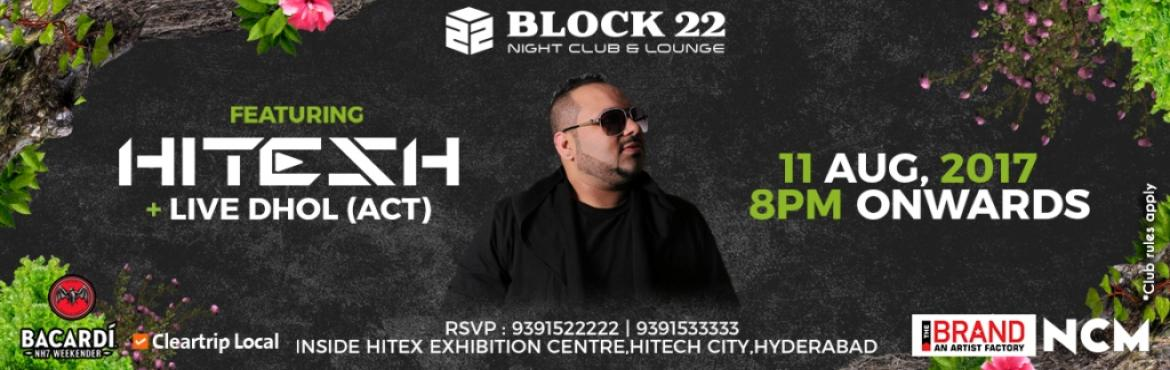 Book Online Tickets for Block 22 Nightclub and Lounge featuring , Hyderabad. It\'s the official Dj of Bohemia who is famous for spinning some crazy Bollywood tunes presenting Dj Hitesh at BLOCK22 To keep the tempo of our anniversary going, we have DJ Hitesh with us! The master of seamlessly blending various genres and making