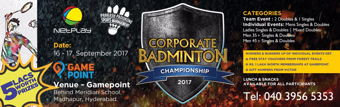 Book Online Tickets for Netplay-PPSM Corporate Badminton Champio, Hyderabad. Netplay Sports and Prakash Padukone Sports Management is organising Corporate Badminton Championship in Hyderabad on 16-17th September, 2017. The Championship will consist of team and individual events.    Rules  All Team & Individual match