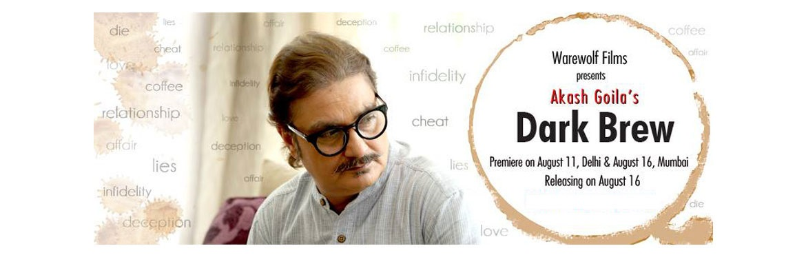Book Online Tickets for Dark Brew Movie Premiere and Luxury Talk, New Delhi. ARTISTS Vinay Pathak, Sheetal Thakur The movie revolves around a man\'s realization where he visualizes in his dream that his wife has caught him two timing with another female and in the process also learns that she has plotted to kill him in the pr