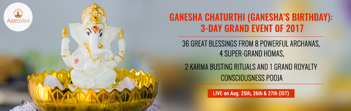 Book Online Tickets for GANESHA CHATURTHI 2017, Chennai. ABOUT GANESHA CHATURTHI AstroVed organizes its 16th Ganesha's birthday this year with grand and powerful rituals. For the first time, we bring to you Vaancha Kalpalatha Samputikarana Ganapati Sahasranama Homa for desire-fulfillment, obstacle-re