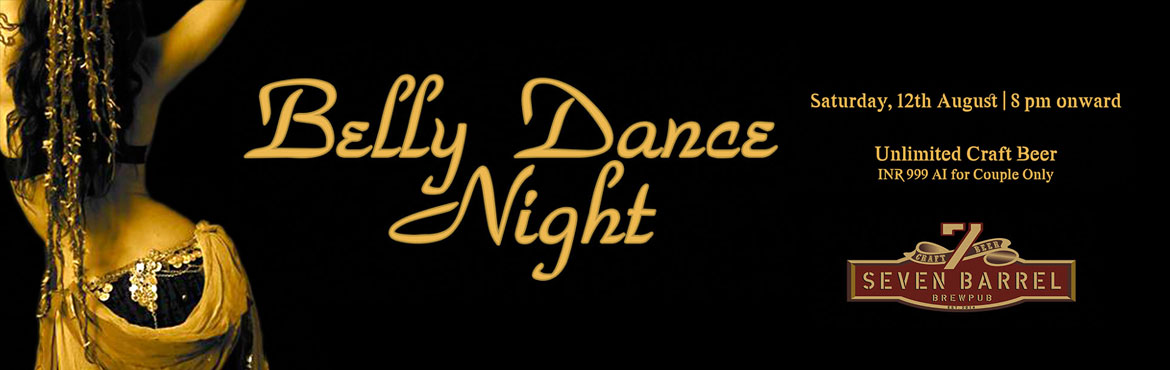 Book Online Tickets for Belly Dance Night at 7 Barrel Brew Pub 1, Gurugram. Highlights:- Live Belly Dance show- Unlimited Craft Beer from 8 pm to 12 am- Open dance floor with live DJ (dj Moldy Coin)- Option to sit at open terrace lounge 7 Barrel Brew Pub presents Belly Dance Night packed with entertainment, fun &am