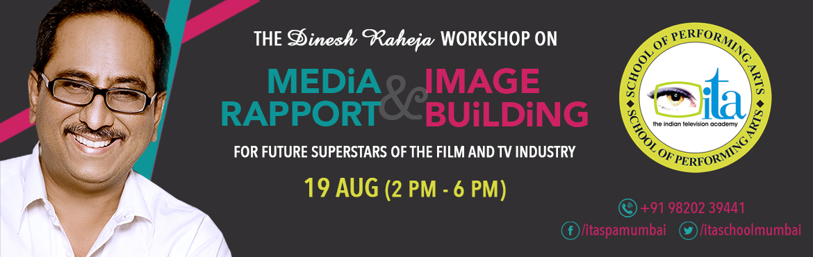 Book Online Tickets for Media Rapport and Image Building Worksho, Mumbai. A MEDIA RAPPORT AND IMAGE BUILDING COURSE FOR FUTURE SUPERSTARS OF THE FILM AND TV INDUSTRY. THE DINESH RAHEJA WORKSHOP is a guide to Media Relations for everyone connected to the film industry - actors, directors, singers, music directors, writers,