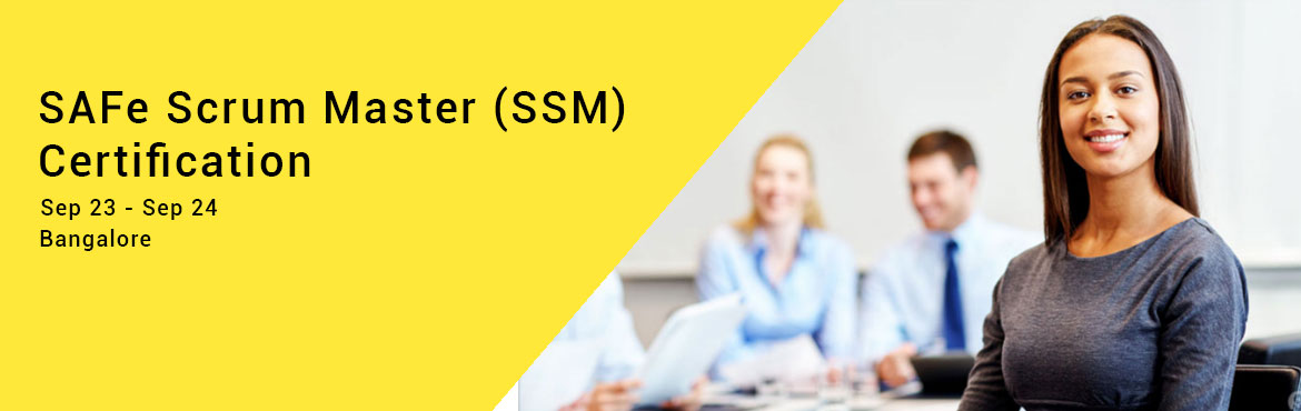 SAFe Scrum Master (SSM) Certification - Bangalore - 23 - 24 SEP