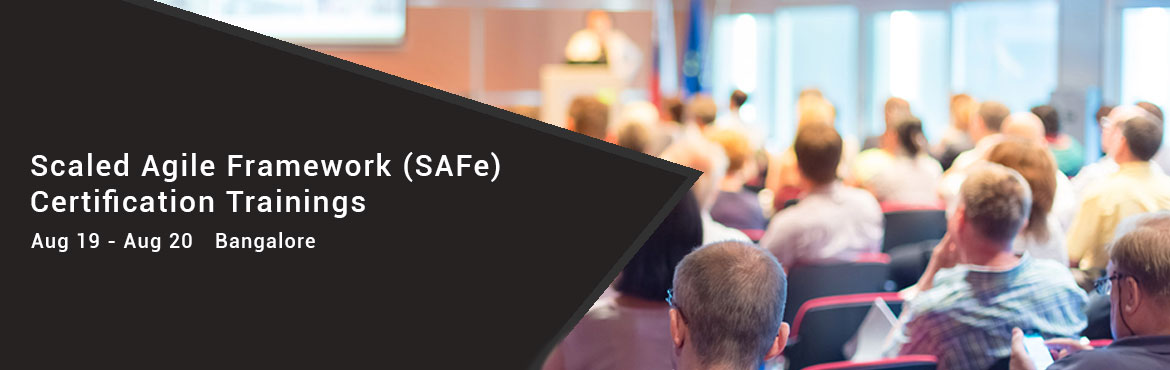 Scaled Agile Framework(SAFe) Certification Trainings - 19 - 20 -AUG