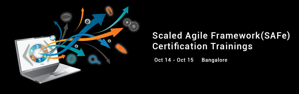 Scaled Agile Framework(SAFe) Certification Trainings - 14 - 15 - OCT