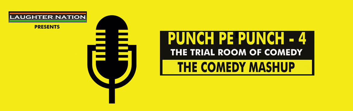 Book Online Tickets for Punch Pe Punch 4 - The Trial Room of Com, New Delhi.    It\'s a line up of comedians that you ought to look out for. A show curated with a great mix of new and old comedians where they come out to deliver some new/old jokes to make this show a perfect entertainer. This is certa