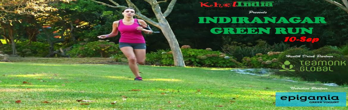 Book Online Tickets for INDIRA NAGAR - GREEN RUN - 10TH SEP, Bengaluru.  About The Event  Green run 2K, 4K, RUN – September  INTRODUCTION:  KhelINDIAin association withEpigamia and Teamonkbrings you a running event driven to bring out the Athlete in you. Our Venue Par