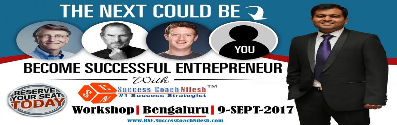 Become Successful Entrepreneur - Bangalore (Bengaluru) by Success Coach Nilesh