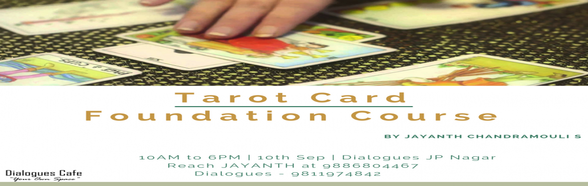 Book Online Tickets for Tarot Card - Foundation Course, Bengaluru.  About the Foundation CourseThe key to Good life is hidden with us!!! Tarot card foundation course Intrigued by the above statement, you should not be. Most of the time people go wrong and blame it on their fate or just say that they are no