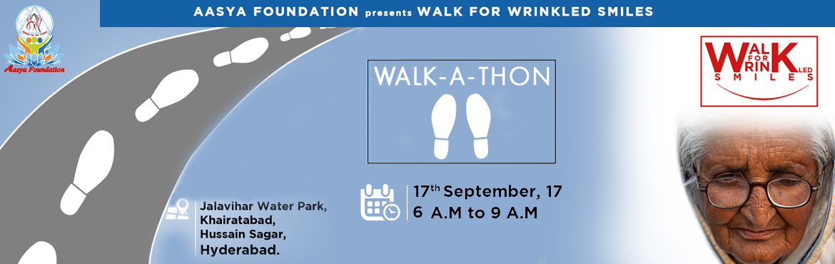 Book Online Tickets for Walk for Wrinkled smiles, Hyderabad. Walk for wrinkled smiles  Be a part of aasya old age home construction!A place for beautiful grandmothers and grandfathers!Every women is a mother Every men is a father.. We cannot payback for their love throughout our life..we know how great it is .