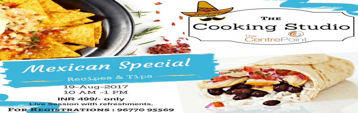 Book Online Tickets for Mexican Cooking Class, Chennai. Short, sharp bursts of clean & varied flavours define Mexican Food, and is perfect for gatherings of friends & family where you want the food to be relaxed, tasty and satisfying.This course at the \