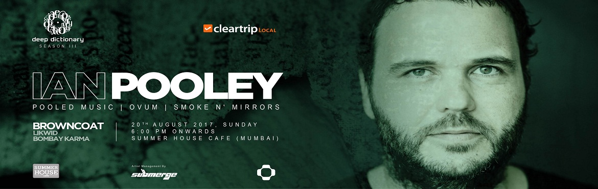 Deep Dictionary X Cleartrip Local Presents Ian pooley mumbai