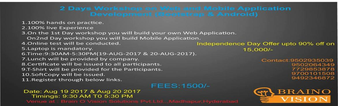 Book Online Tickets for Android and Bootstrap Workshop, Hyderabad.   Register through these links https://goo.gl/yvC93P https://goo.gl/F5XEBQ  You are going to build Mobileand Web Application            Here we are Conducting two day's workshop regarding Android and Bootstrap.This Works