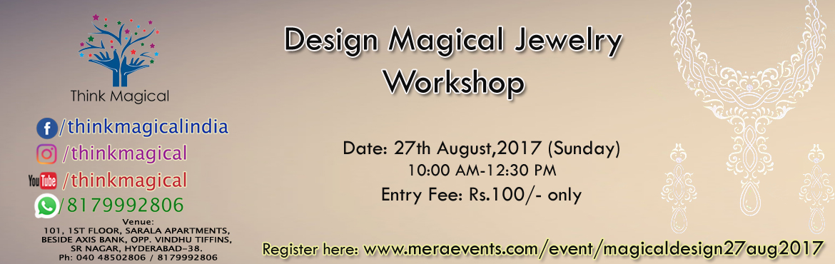 Book Online Tickets for Design Magical Jewelry - Workshop, Hyderabad. Jewellery Design Workshop Scope:   Basics of jewelry designDemonstrating the designing gold & diamond jewelryMake participants practice and design at least one itemCareer opportunities Entry Fee: Rs.100/- Anyone who is interested in jewelry