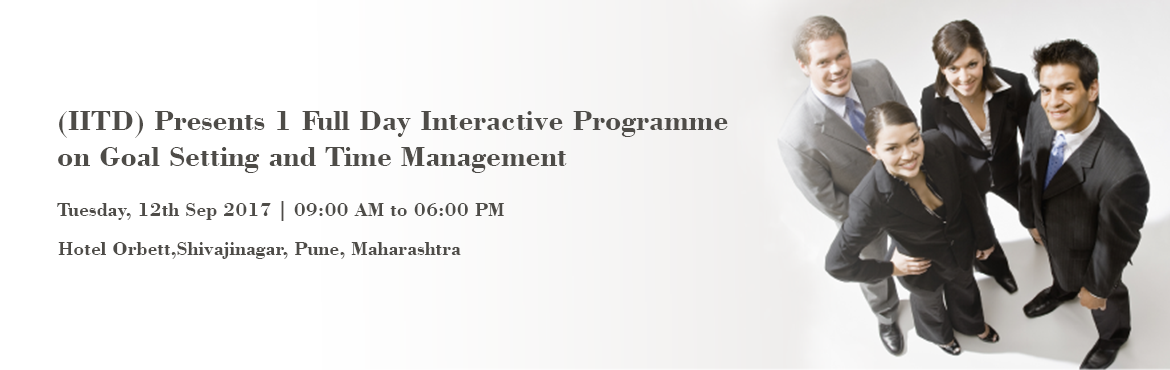 Book Online Tickets for (IITD) Presents 1 Full Day Interactive P, Pune. Overview: The ability to manage time is an often-overlooked skill, but a skill that is vital to achieving goals. In our day-to-day activities, we go through the process (consciously or subconsciously) of setting goals and identifying the relevant ste