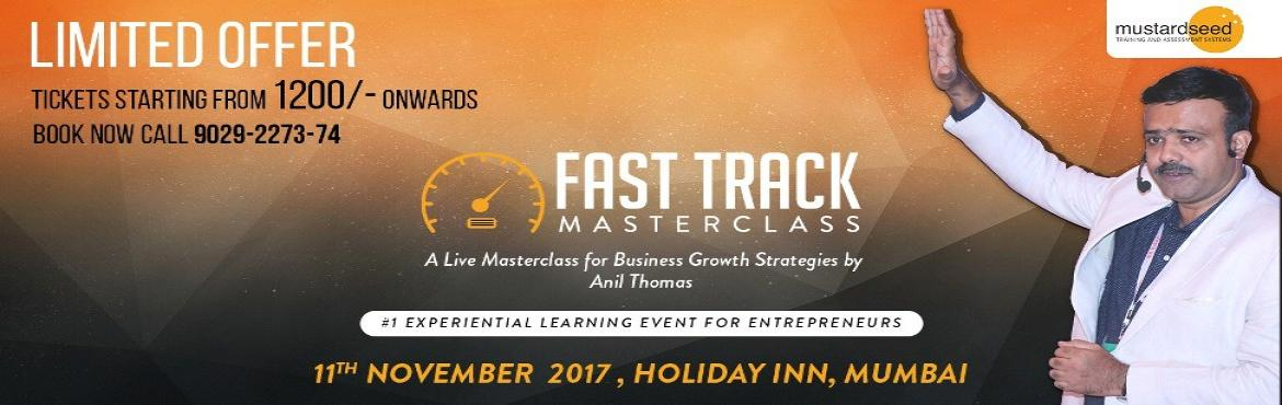 Book Online Tickets for Fast Track Masterclass, Mumbai.  If you are a  A Start-up wanting to Gain Momentum, A Successful Business Aspiring to Scale up or An Established Business looking for Exponential Growth  Fast Track is an event you would not want to miss.  Created for the Serious, Passionat