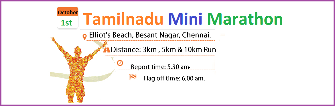 Book Online Tickets for Tamilnadu Mini Marathon - Run For CLEAN , Chennai.  Reporting Time 5:30 AM For All Runners: All Registered Participants Will Get.  T-Shirt BIB Number Certificate Bag Finisher Medal Refreshments.  GIFTS & TROPHIES for 1 st , 2nd & 3rd MEN and Women finishers in 3Km, 5 Km &10Km categor