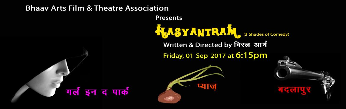 Book Online Tickets for HASYANTRAM, three shades of comedy, New Delhi. Bhaav Arts Film and Theatre Association  (Formerly Bhaav Arts of Expression)  Presents  HASYANTRAM, 3 shades of Comedy in Hindi for 5yrs.+ & above  (1) GIRL IN THE PARK (20 mins Nonsense Comedy):  A lovely girl Seaso