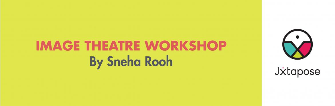 Book Online Tickets for IMAGE THEATRE WORKSHOP by Dreamsorama, Hyderabad. Augusto Boal developed Forum Theatre as a means to remove the line between the audience and actors, enabling them to become \