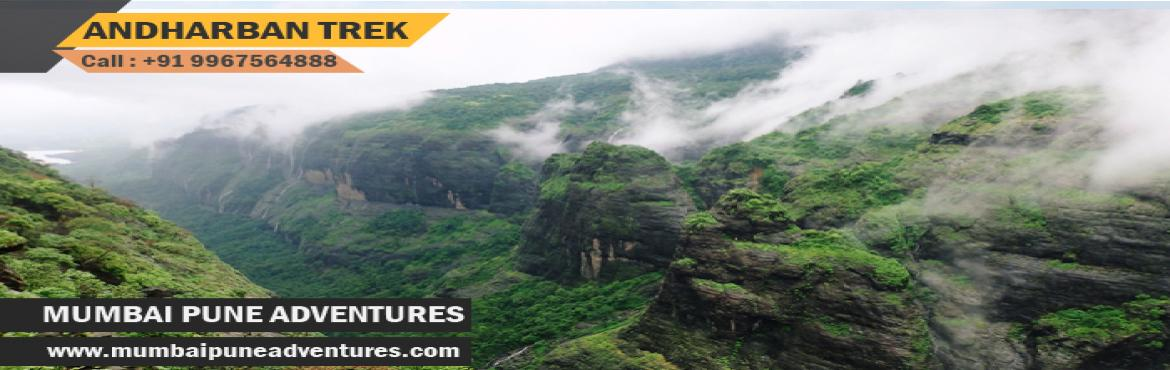 Book Online Tickets for Andharban Trek-Mumbai Pune Adventures 27, Mumbai.   Event Details: Event Grade: Medium Endurance Level: MediumType: Jungle Trail Height of fort: 2100 ft approx.Location: Mulshi Dam, Pimpri GaonTotal time required to reach base: 5 hours from Mumbai Total time required for trail: 6