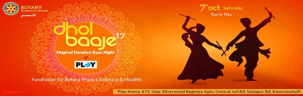 Book Online Tickets for Dhol Baaje - 2017, Bengaluru. Rotary Club of Bangalore Lakeside (RCBL) is proud to present Dhol Baaje 2017, a magical Dandiya Ras nite. This is a family event full of fun, food, music and joy of traditional Garba dance! 1500+ people including families and couples are ex