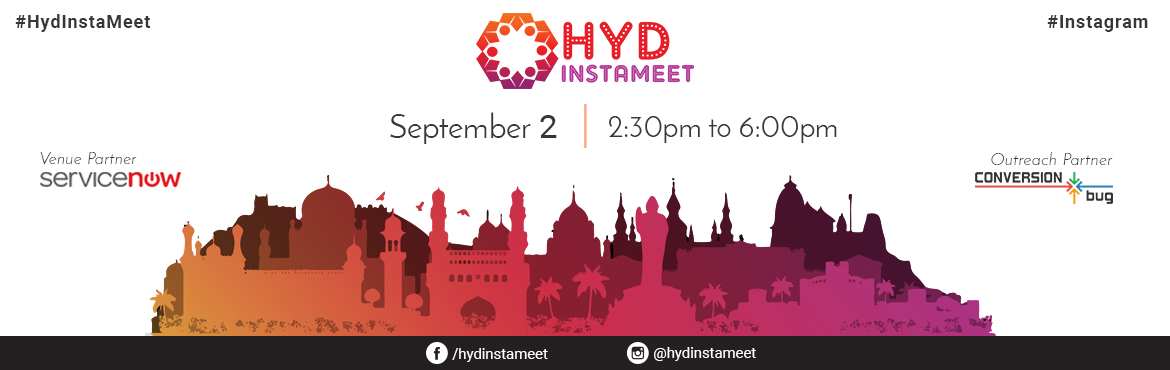 Book Online Tickets for HydInstaMeet 2017, Hyderabad.  \
