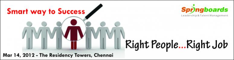 Book Online Tickets for Smart Way to Success : Right People...Ri, Chennai. A Srategic Seminar for HR & Recruitment Leaders, apart from other supervisors, team leaders & managres who need play the role of assigning work.  The workshop will highlight the essential link in staffing initiatives to strateg