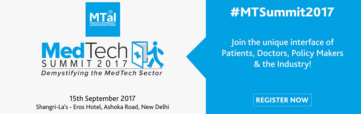 Book Online Tickets for MTaI MedTech Summit 2017, New Delhi.   Medical Technology Association of India (MTaI) is organizing its maiden annual event 'MTaI MedTech Summit 2017' scheduled to be held on September 15, 2017, at Ball Room, Shangri-La's – Eros Hotel, Ashoka Road, New Delhi